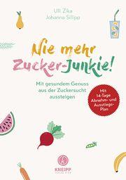 Nie mehr Zucker-Junkie! Zika, Ulrike/Sillipp, Johanna 9783708807737