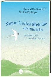 Nimm Gottes Melodie an und lebe Breitenbach, Roland/Philipps, Stefan 9783460271845