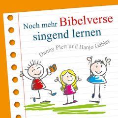 Noch mehr Bibelverse singend lernen Plett, Danny/Gäbler, Hanjo 4029856399515