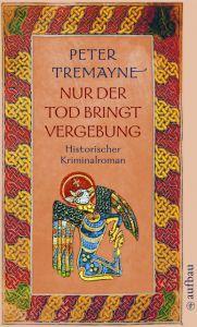 Nur der Tod bringt Vergebung Tremayne, Peter 9783746619163