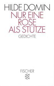Nur eine Rose als Stütze Domin, Hilde 9783596122073