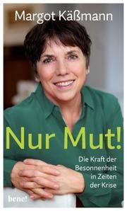 Nur Mut! - Die Kraft der Besonnenheit in Zeiten der Krise Käßmann, Margot 9783963401671