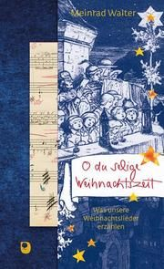 O du selige Weihnachtszeit Walter, Meinrad 9783869176741
