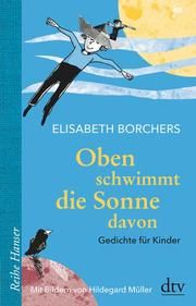 Oben schwimmt die Sonne davon Borchers, Elisabeth 9783423640565