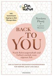 Oje, ich wachse! Back To You Plooij, Xaviera/Mischner, Laurens 9783442393824