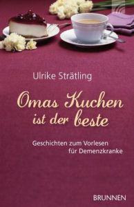Omas Kuchen ist der beste Strätling, Ulrike 9783765541551