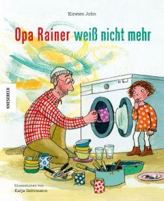 Opa Rainer weiß nicht mehr John, Kirsten 9783957280640