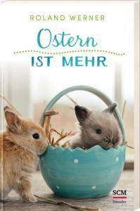 Ostern ist mehr Werner, Roland (Dr.) 9783775158206