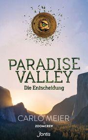 Paradise Valley: Die Entscheidung Meier, Carlo/ZoomCrew 9783038481935