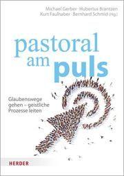 pastoral am puls Michael Gerber/Hubertus Brantzen/Kurt Faulhaber u a 9783451385582