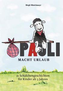 Pauli macht Urlaub Minichmayr, Birgit 9783867731461