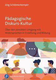Pädagogische Diskurs-Kultur Schlömerkemper, Jörg 9783847424611