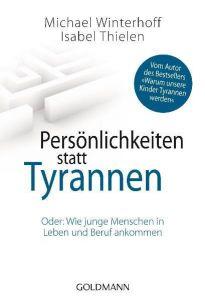 Persönlichkeiten statt Tyrannen Winterhoff, Michael/Thielen, Isabel 9783442172702