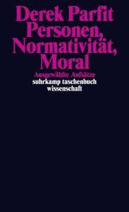 Personen, Normativität, Moral Parfit, Derek 9783518297490