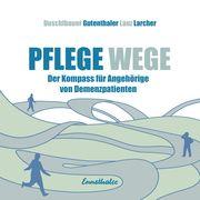Pflege-Wege Duschlbauer, Thomas/Gutenthaler, Ingrid/Lanz, Walter u a 9783709501283