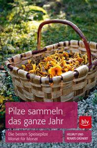 Pilze sammeln das ganze Jahr Grünert, Helmut/Grünert, Renate 9783835411845