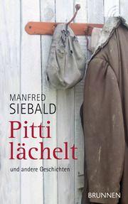 Pitti lächelt und andere Geschichten Siebald, Manfred 9783765519826