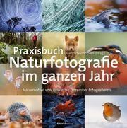 Praxisbuch Naturfotografie durchs ganze Jahr Rolf Dräther 9783864907234