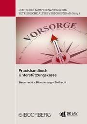 Praxishandbuch Unterstützungskasse Deutsches Kompetenznetzwerk betriebliche Altersversorgung eG 9783415063952