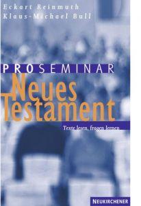 Proseminar Neues Testament Reinmuth, Eckart/Bull, Klaus-Michael 9783788720858