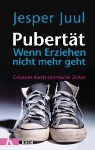 Pubertät - Wenn Erziehen nicht mehr geht Juul, Jesper 9783466308712
