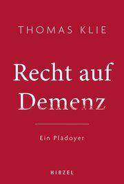 Recht auf Demenz Klie, Thomas 9783777629018