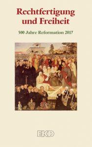 Rechtfertigung und Freiheit Kirchenamt der Evangelischen Kirche in 9783579059730