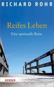 Reifes Leben Rohr, Richard 9783451323942
