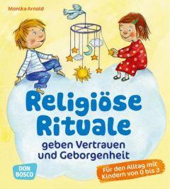 Religiöse Rituale geben Vertrauen und Geborgenheit Arnold, Monika 9783769823219