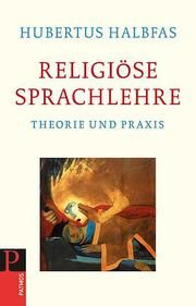 Religiöse Sprachlehre Halbfas, Hubertus 9783843602068