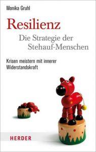 Resilienz - die Strategie der Stehauf-Menschen Gruhl, Monika 9783451031205