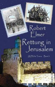 Rettung in Jerusalem Elmer, Robert 9783868270501