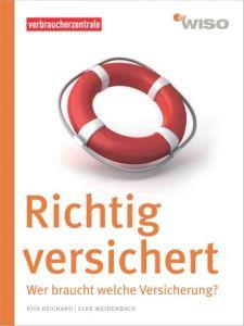 Richtig versichert Reichard, Rita/Weidenbach, Elke 9783863360689