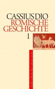 Römische Geschichte Cassius Dio 9783050057552