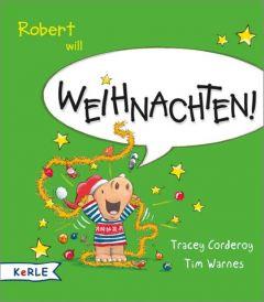 Robert will Weihnachten! Corderoy, Tracey 9783451714320