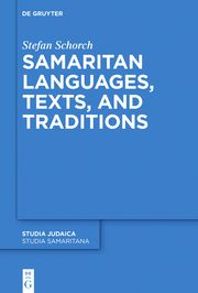 Samaritan Languages, Texts, and Traditions Stefan Schorch 9783110319361