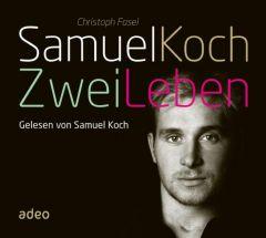 Samuel Koch - Zwei Leben Fasel, Christoph 9783863340070