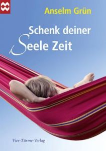 Schenk deiner Seele Zeit Grün, Anselm 9783896808097