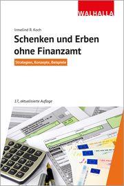 Schenken und Erben ohne Finanzamt Koch, Irmelind R 9783802941238