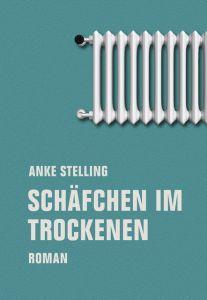 Schäfchen im Trockenen Stelling, Anke 9783957323385