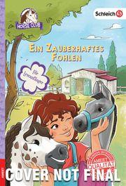 SCHLEICH Horse Club - Ein zauberhaftes Fohlen Kühn, Friederike 9783960805472