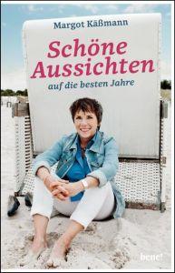 Schöne Aussichten auf die besten Jahre Käßmann, Margot 9783963400100