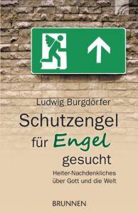 Schutzengel für Engel gesucht Burgdörfer, Ludwig 9783765541315