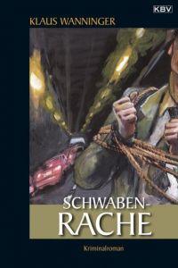 Schwaben-Rache Wanninger, Klaus 9783934638495
