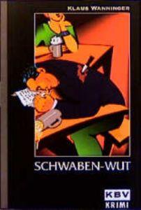 Schwaben-Wut Wanninger, Klaus 9783934638815