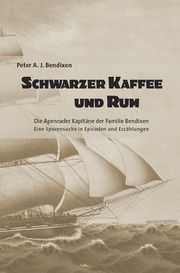 Schwarzer Kaffee und Rum Bendixen, Peter A J 9783863866297