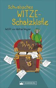 Schwäbisches Witze-Schatzkistle Wagner, Winfried 9783842521995