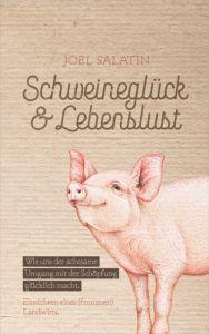 Schweineglück & Lebenslust Salatin, Joel 9783957342676