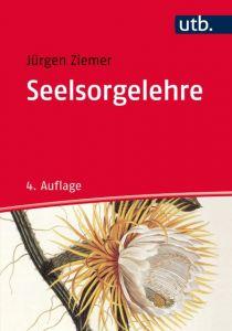 Seelsorgelehre Ziemer, Jürgen (Prof. Dr.) 9783825243197
