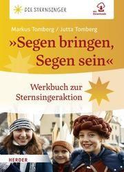 'Segen bringen, Segen sein' Tomberg, Markus/Tomberg, Jutta 9783451389009